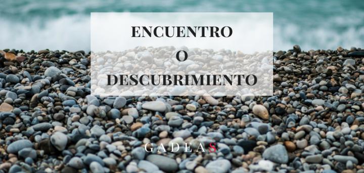 Encuentro versus Descubrimiento